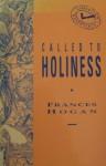 Called to Holiness (Christian Essentials) - Frances Hogan