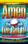 """The Place Between """"Amen"""" and """"I've Got It!"""": Why Some Receive Sooner Than Later - Russell Plilar, Roberts Liardon"""