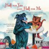 Half for You and Half for Me: Best-Loved Nursery Rhymes and the Stories Behind Them - Katherine Govier