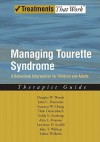 Managing Tourette Syndrome: A Behavioral Intervention for Children and Adults Therapist Guide (Treatments That Work) - Douglas W. Woods, John Piacentini, Susanna Chang