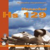 Henschel Hs 129 [With Scale Plans] - Denes Bernad, Denes Bernad, Krzysztof Wołowski