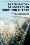 Participatory Democracy in Southern Europe: Causes, Characteristics and Consequences - Joan Font, Yves Sintomer