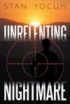 Unrelenting Nightmare - Stan Yocum