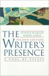 The Writer's Presence: A Pool Of Essays - Donald McQuade