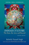 India's Culture the State, the Arts, and Beyond, Second Edition - Balmiki Prasad Singh
