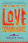 The Case of the Love Commandos: From the Files of Vish Puri, India's Most Private Investigator - Tarquin Hall