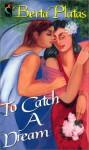 To Catch A Dream (Encanto (English)) - Berta Platas