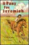 A Pony for Jeremiah - Robert H. Miller, Nneka Bennett