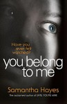 You Belong to Me - Samantha Hayes