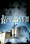 Jerusalem Revisited - George Weisz
