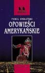 Opowieści amerykańskie - Paweł Smoleński