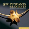 500 Pendants and Lockets: Contemporary Interpretations of Classic Adornments - Marthe Le Van, Lark Books