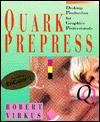Quark Prepress: Desktop Production For Graphics Professionals - Robert Virkus