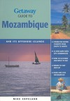 Getaway Guide to Mozambique: And Its Offshore Islands - Mike Copeland