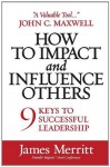 How to Impact and Influence Others - James Merritt
