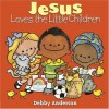 Jesus Loves the Little Children (Cuddle And Sing Series) - Debby Anderson