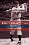 Great Hitting Pitchers: Records Compiled by the Society for American Baseball Research - Society for American Baseball Research (SABR), David Vincent, Mike Cook