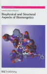 Biophysical and Structural Aspects of Bioenergetics - Royal Society of Chemistry, Marten Wikstrom, Stephen Neidle, Marius Clore, Simon Campbell
