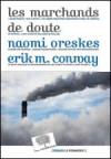 Les Marchands de doute - Naomi Oreskes, Erik M. Conway
