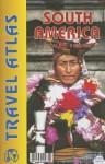 South America Travel Atlas - Itmb Publishing Ltd