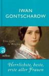 Herrlichste, beste, erste aller Frauen - Ivan Goncharov, Vera Bischitzky