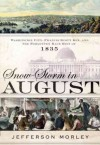 Snow-storm In August Washington City, Francis Scott Key, And The Forgotten Riot Of 1835 [ Bound Galley] - Jefferson Morley
