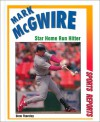 Mark McGwire: Star Home Run Hitter - Stew Thornley