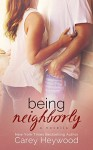 Being Neighborly: a novella - Carey Heywood