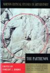 The Parthenon (Norton Critical Studies in Art History) - Vincent J. Bruno