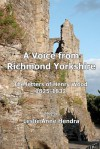 A Voice from Richmond Yorkshire: The Letters of Henry Wood, 1825-1832 - Leslie Anne Hendra