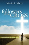 Followers of the Cross - Daily Devotions For Lent - Martin E. Marty
