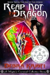 Reap Not the Dragon - Debra Kristi