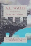 A.E. Waite - Words from a Masonic Mystic - Arthur Edward Waite