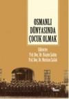 Osmanlı Dünyasında Çocuk Olmak - Kolektif