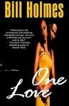 One Love - Bill Holmes