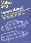 Volvo 240 Service Manual 1983, 1984, 1985, 1986, 1987, 1988, 1989, 1990, 1991, 1992, 1993: Dl, Gl, Turbo 240, 240Dl, 240Gl, 240Se - Bentley Publishers