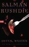 Osten, Westen: Kurzgeschichten - Salman Rushdie, Gisela Stege