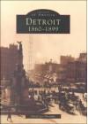 Detroit, 1860 1899 - David Lee Poremba