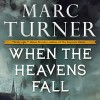 When the Heavens Fall: The Chronicles of the Exile, Book 1 - Marc L. Turner, Oliver Wyman