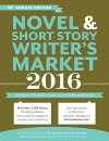 Novel & Short Story Writer's Market 2016: The Most Trusted Guide to Getting Published (Novel and Short Story Writer's Market) - Rachel Randall
