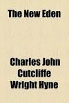 The New Eden - Charles John Cutcliffe Wright Hyne