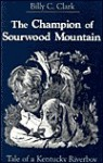 The Champion of Sourwood Mountain - Billy C. Clark