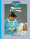 Managing I.V. Therapy - Springhouse Publishing