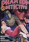The Phantom Detective - Money Mad Murders - November, 1939 29/1 - Robert Wallace