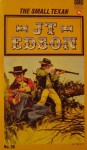 The Small Texan - J.T. Edson