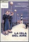 La Isla Del Aire. Es El Faro Hora De Irnos (Mr Narrativa) - Alejandro Palomas