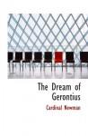 The Dream of Gerontius - Newman Cardinal John Henry