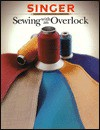 Sewing With an Overlock (Singer Sewing Reference Library) - Singer Sewing Company