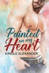 Painted On My Heart - Kindle Alexander, Reese Dante, Jae Ashley