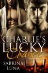 Charlie's Lucky Chance - Sabrina Luna